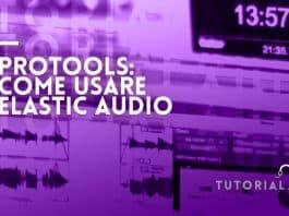 come usare elastic audio di protools